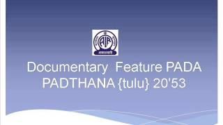 Documentary  Feature PADA PADTHANA {tulu} 20