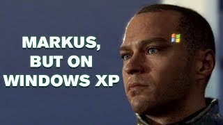 Detroit: Become Human, But Markus Runs On Windows XP.