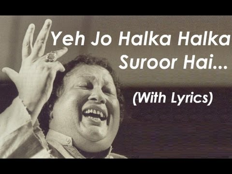 Ye Jo Halka Halka Suroor Hai - Nusrat Fateh Ali Khan video