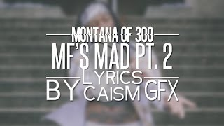 Montana Of 300   MFs Mad Pt. 2 ft. Talley Of 300 Lyrics