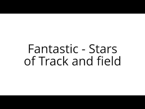 Fantastic - Stars of Track and field