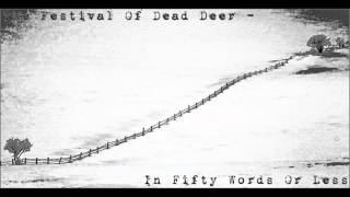 Watch Festival Of Dead Deer In Fifty Words Or Less video
