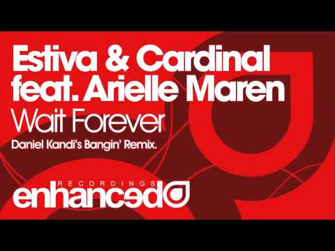Estiva & Cardinal feat. Arielle Maren - Wait Forever (Daniel Kandi's Bangin' Remix)