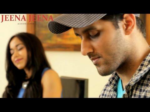 Jeena Jeena - Badlapur (Acoustic Cover) - Aakash Gandhi (feat Shweta Subram)