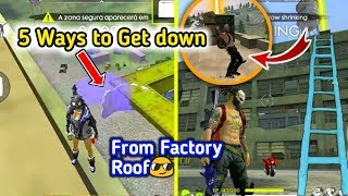 Top 5 Ways to Get down from Factory Roof👌| Free fire Tips and Tricks