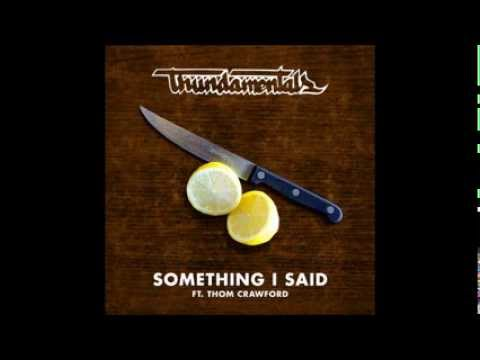 Thundamentals - Something I Said