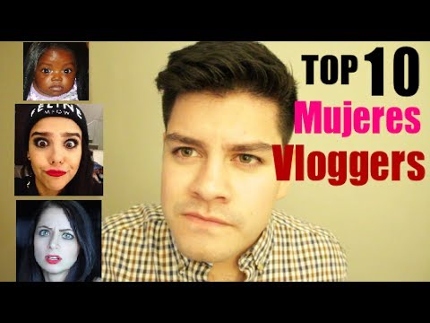 TOP 10 MUJERES VLOGGERS!
