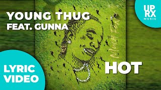 Young Thug - Hot (LYRICS) f. Gunna