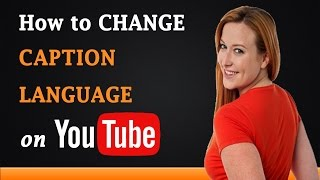 How to Change Closed Caption Language on YouTube