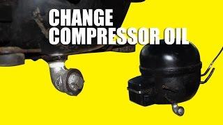 Change Fridge Compressor Oil for Air Compressor and Vacuum Pump