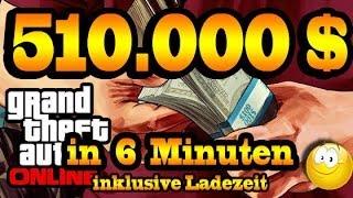 GTA Online - 510.000 Dollar in 6 Minuten - NO GLITCH, NO CHEAT - Grand Theft Auto 5 [deutsch]