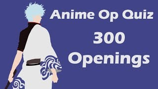 Anime Opening Quiz - 300 Openings (Very Easy - Very Hard)