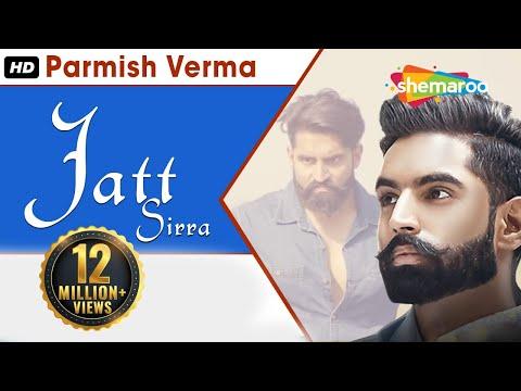Jatt Sirra (Full Video) |  Parmish Verma | Latest Punjabi Songs 2017 | Shemaroo Punjabi #1
