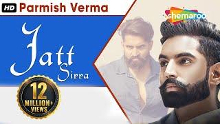 Jatt Sirra (Full Video) |  Parmish Verma | Latest Punjabi Songs 2017 | Shemaroo Punjabi