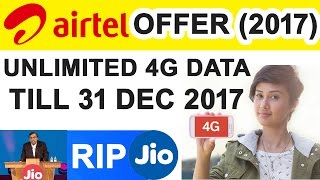 AIRTEL Offering UNLIMITED 4G DATA till 31st DEC 2017 - #JIO Effect