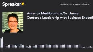 Centered Leadership with Business Executive & Author Joanna Barsh