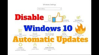 How To Disable Windows Automatic Updates |  Windows 7, 10 | Latest 2019 |