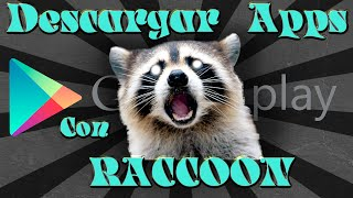 Descargar aplicaciones de PlayStore a la PC (Usando Raccoon)