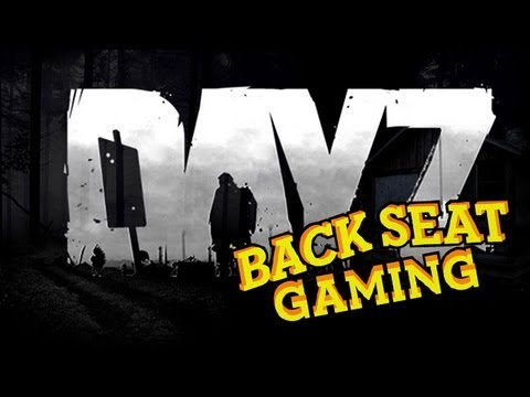 GETTING CRAZY IN DAYZ (E3 2013 Backseat Gaming)