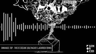 Emmanuel Top - This Is Cocaine (Balthazar & Jackrock Remix)