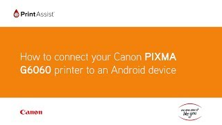 How to connect the Canon PIXMA G6060 MegaTank to your Android device