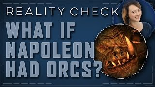 Total War: Warhammer: What if Napoleon Had Orcs? - Reality Check