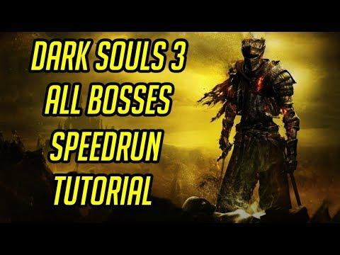 Dark Souls 3 All Bosses Speedrun Tutorial