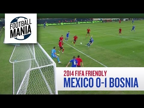 Mexico 0-1 Bosnia - 2014 FIFA Friendly