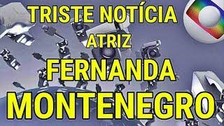 TRISTEZA NA GLOBO! Atriz Fernanda Montenegro NÃO RESISTE e é internada às pressas