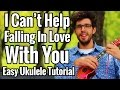 I Can't Help Falling In Love With You - Ukulele Tutorial With Easy Play Along