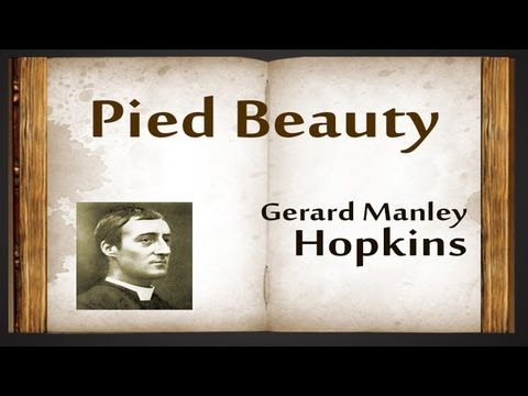 pied beauty poem analysis Gerard manley hopkins' poem 'pied beauty' is a celebration of the mottled, seemingly imperfect parts of nature in a world that is often obsessed.