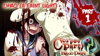Corpse Party [Blood Drive] # Chapter 0-1 : ??????????????? (1)(A Faint Light : Start)