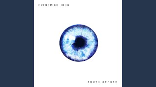 Watch Frederick John Truth Seeker video