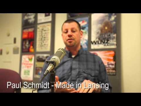 Paul Schmidt - Made in Lansing on Lansing Online News Radio
