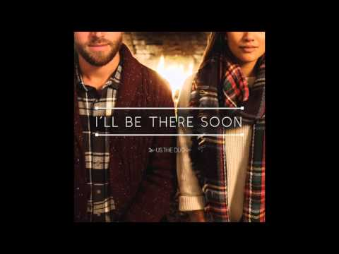 Us The Duo - Ill Be There Soon