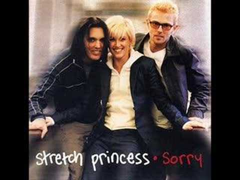 Stretch Princess - Sorry