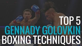 Top 5 Gennady Golovkin Boxing Techniques