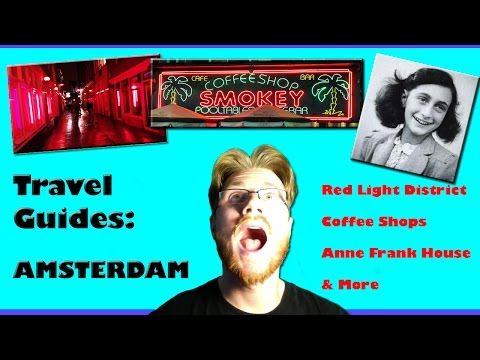 TRAVEL GUIDES: AMSTERDAM (RED LIGHT DIST./COFFEESHOPS/ANNE FRANK HOUSE)