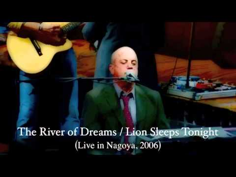 Billy Joel: The Lion Sleeps Tonight   The River Of Dreams (live In Nagoya, 2006) video