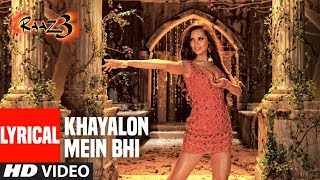 Khayalon Mein Bhi With Lyrics | Raaz 3 | Emraan Hashmi, Esha Gupta | Shreya Ghoshal