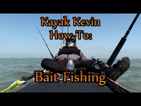 Kayak Kevin How-To: Bait Fishing