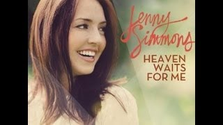 Heaven Waits for Me-Jenny Simmons (No Lyrics)