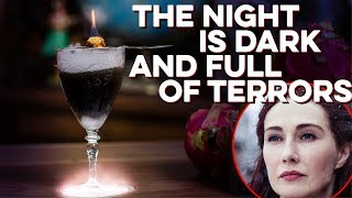 The Night is Dark and Full of Terrors | How to Drink