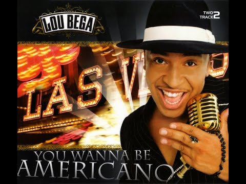 Lou Bega You wanna be americano