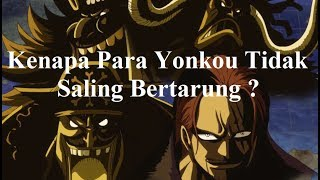 Kenapa Para Yonkou Tidak Saling Bertarung ?