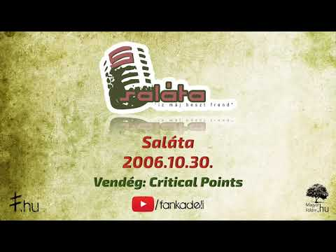 Saláta 2006.10.30. vendég: Critical Points