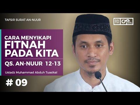 Tafsir An-Nuur 09 (Ayat 12-13) - Cara Menyikapi Fitnah Pada Kita - Ustadz M Abduh Tuasikal