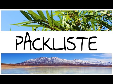 Packliste   Packen Für Südamerika   Was Braucht Man - Was Braucht Man Nicht?