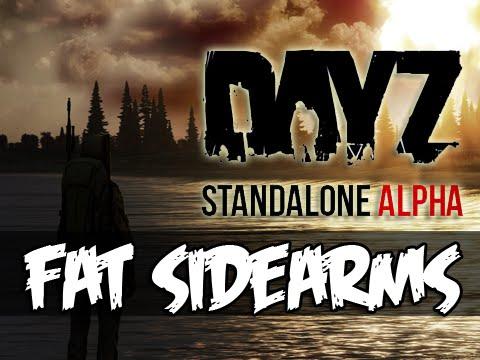 DayZ Standalone - FAT SIDEARMS!
