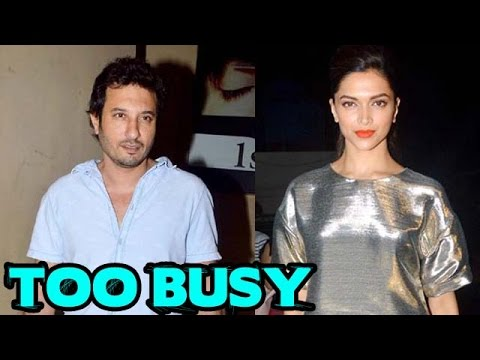 Deepika Padukon too busy for Homi Adajania | Bollywood News